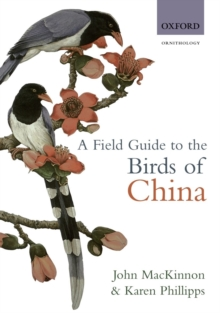 A Field Guide to the Birds of China, Paperback Book