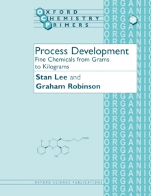 Process Development : Fine Chemicals from Grams to Kilograms, Paperback / softback Book