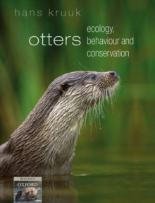 Otters : ecology, behaviour and conservation, Paperback Book