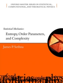 Statistical Mechanics : Entropy, Order Parameters and Complexity, Paperback / softback Book