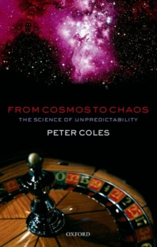 From Cosmos to Chaos : The Science of Unpredictability, Hardback Book