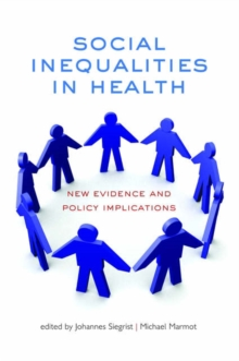 Social Inequalities in Health : New evidence and policy implications, Paperback / softback Book