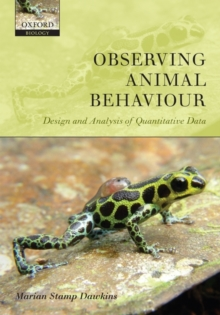 Observing Animal Behaviour : Design and Analysis of Quantitative Data, Paperback Book