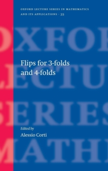 Flips for 3-folds and 4-folds, Hardback Book