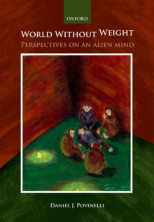 World without weight : Perspectives on an alien mind, Paperback / softback Book