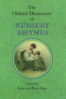 The Oxford Dictionary of Nursery Rhymes, Hardback Book