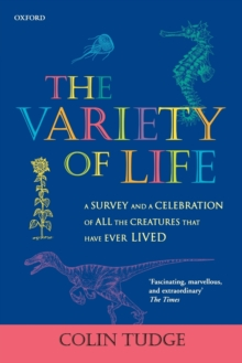 The Variety of Life : A Survey and a Celebration of All the Creatures That Have Ever Lived, Paperback Book