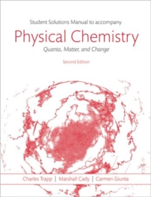 Students Solutions Manual to Accompany Physical Chemistry: Quanta, Matter, and Change 2e, Paperback / softback Book