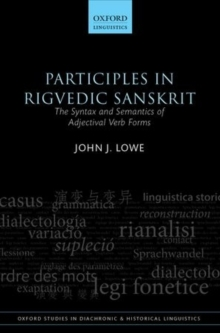 Participles in Rigvedic Sanskrit : The Syntax and Semantics of Adjectival Verb Forms, Hardback Book