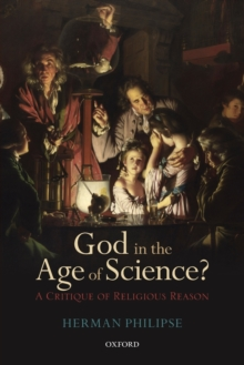 God in the Age of Science? : A Critique of Religious Reason, Paperback / softback Book