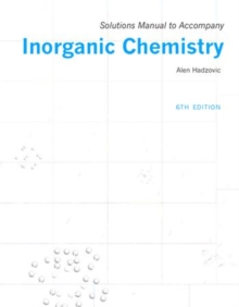 Solutions manual to accompany Inorganic Chemistry 6th edition, Paperback / softback Book