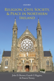 Religion, Civil Society, and Peace in Northern Ireland, Paperback / softback Book
