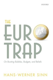 The Euro Trap : On Bursting Bubbles, Budgets, and Beliefs, Hardback Book