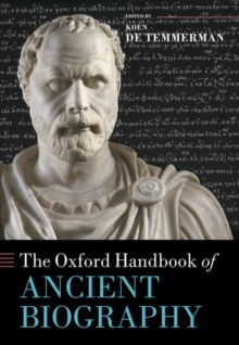 The Oxford Handbook of Ancient Biography, Hardback Book
