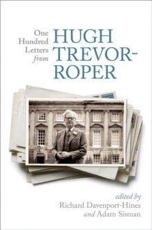 One Hundred Letters from Hugh Trevor-Roper, Hardback Book