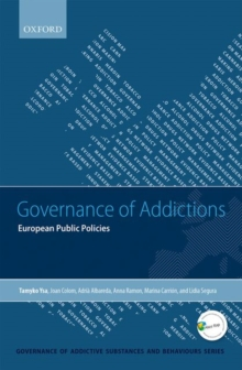 Governance of Addictions : European Public Policies, Paperback / softback Book