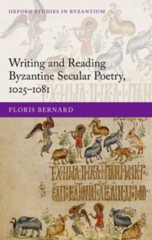 Writing and Reading Byzantine Secular Poetry, 1025-1081, Hardback Book
