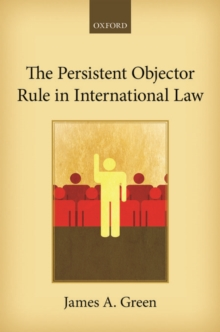 The Persistent Objector Rule in International Law, Hardback Book