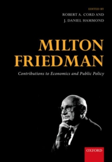 Milton Friedman : Contributions to Economics and Public Policy, Hardback Book