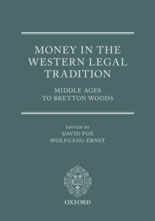 Money in the Western Legal Tradition : Middle Ages to Bretton Woods, Hardback Book