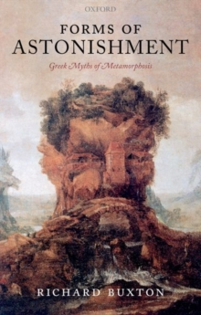 Forms of Astonishment : Greek Myths of Metamorphosis, Paperback Book