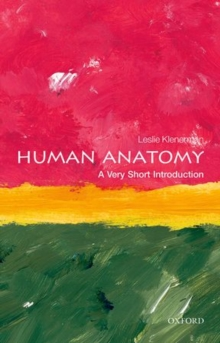 Human Anatomy: A Very Short Introduction, Paperback / softback Book