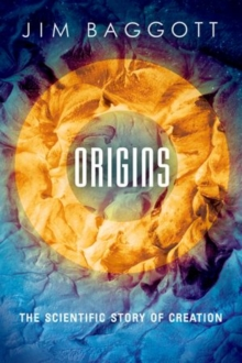 Origins : The Scientific Story of Creation, Hardback Book