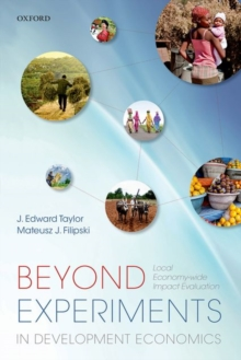 Beyond Experiments in Development Economics : Local Economy-wide Impact Evaluation, Paperback / softback Book