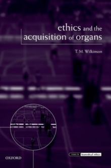 Ethics and the Acquisition of Organs, Paperback / softback Book