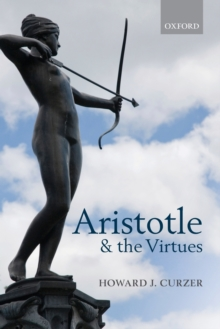Aristotle and the Virtues, Paperback / softback Book