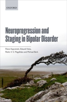 Neuroprogression and Staging in Bipolar Disorder, Paperback / softback Book