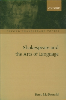 Shakespeare and the Arts of Language, Paperback Book