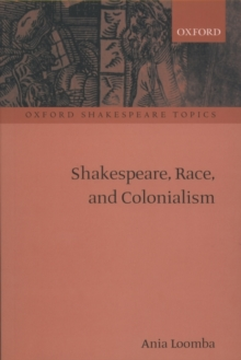 Shakespeare, Race, and Colonialism, Paperback / softback Book