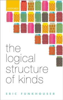 The Logical Structure of Kinds, Hardback Book