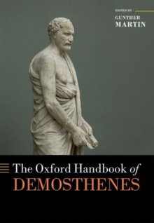 The Oxford Handbook of Demosthenes, Hardback Book
