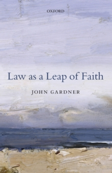 Law as a Leap of Faith : Essays on Law in General, Paperback / softback Book