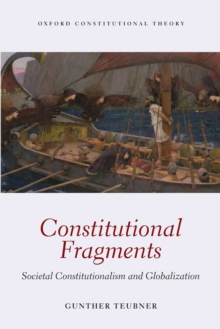 Constitutional Fragments : Societal Constitutionalism and Globalization, Paperback / softback Book
