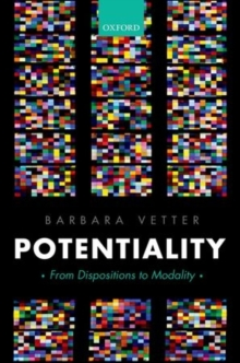 Potentiality : From Dispositions to Modality, Hardback Book