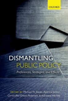 Dismantling Public Policy : Preferences, Strategies, and Effects, Paperback / softback Book