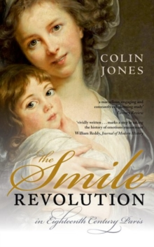 The Smile Revolution : In Eighteenth-Century Paris, Paperback / softback Book