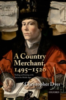 A Country Merchant, 1495-1520 : Trading and Farming at the End of the Middle Ages, Paperback / softback Book