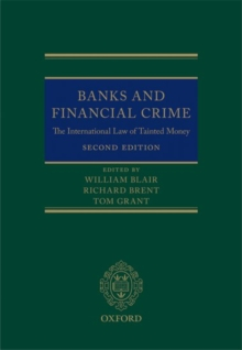 Banks and Financial Crime : The International Law of Tainted Money, Hardback Book