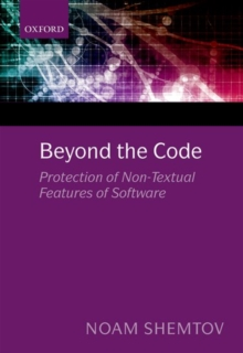 Beyond the Code : Protection of Non-Textual Features of Software, Hardback Book