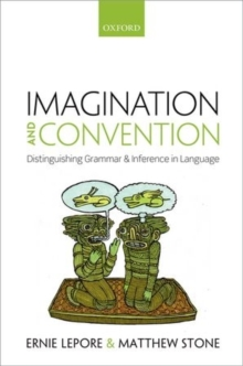Imagination and Convention : Distinguishing Grammar and Inference in Language, Hardback Book