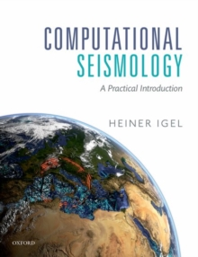 Computational Seismology : A Practical Introduction, Paperback / softback Book