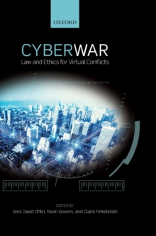 Cyber War : Law and Ethics for Virtual Conflicts, Hardback Book