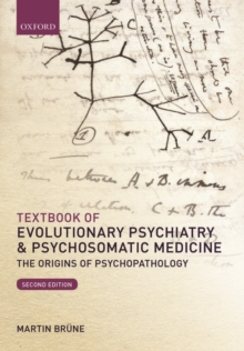 Textbook of Evolutionary Psychiatry and Psychosomatic Medicine : The Origins of Psychopathology, Paperback Book