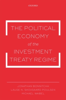 The Political Economy of the Investment Treaty Regime, Paperback / softback Book
