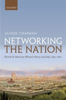 Networking the Nation : British and American Women's Poetry and Italy, 1840-1870, Hardback Book
