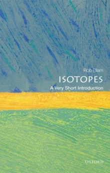 Isotopes: A Very Short Introduction, Paperback Book